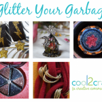 Cool2Craft TV - Glitter Your Garbage