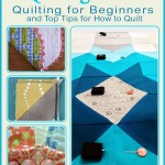 17 Quilting Tutorials: Quilting for Beginners and Top Tips for How to Quilt eBook
