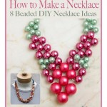 How to Make a Necklace: 8 Beaded DIY Necklace Ideas