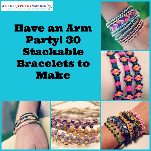 Go Blended Bracelet Crazy! 30 Stackable Bracelets to Make