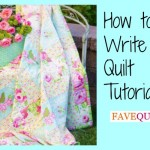 How to Write a Quilt Tutorial