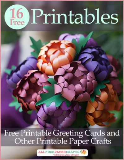 16 Free Printables: Free Printable Greeting Cards and Other Printable Paper Crafts Free eBook