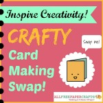 Crafty Card Making Swap!