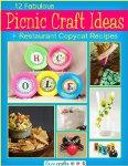 12 Fabulous Picnic Craft Ideas + Restaurant Copycat Recipes