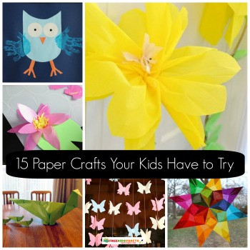 15 Paper Crafts Your Kids Have to Try