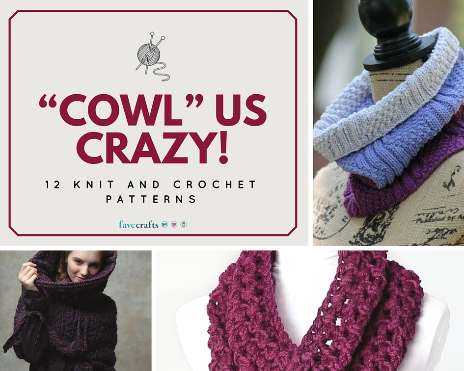 Crazy Knitting Patterns : ?Cowl? us Crazy! 12 Knit and Crochet Patterns - FaveCrafts