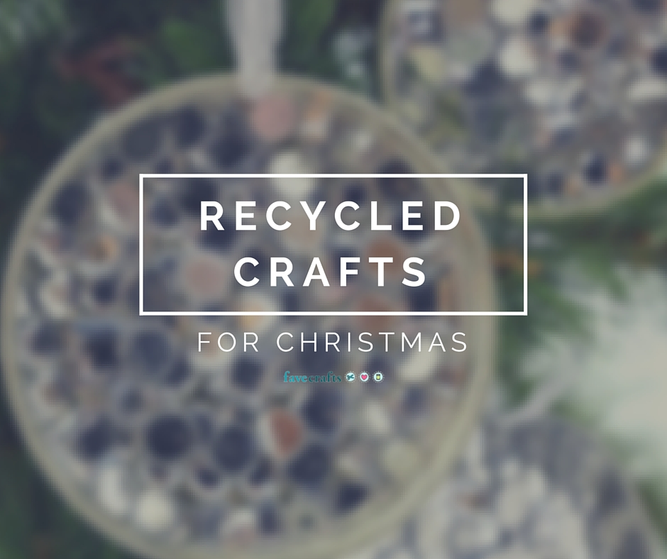 18 Recycled Crafts for Christmas
