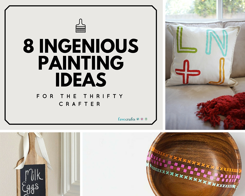8 Ingenious Painting Ideas for the Thrifty Crafter