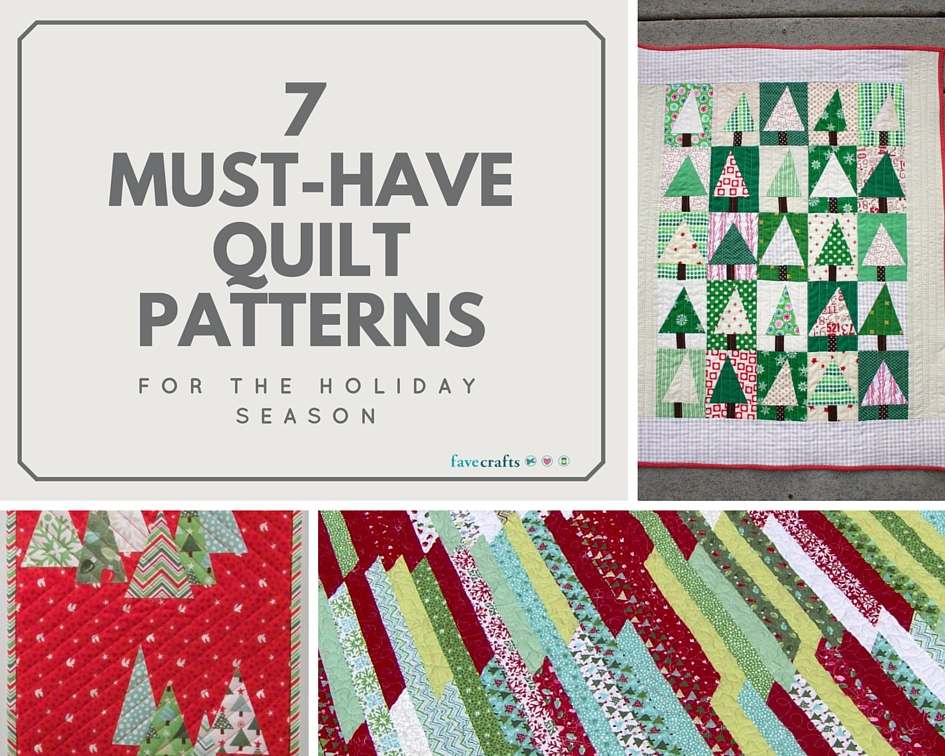 7 Must-Have Quilt Patterns for the Holiday Season