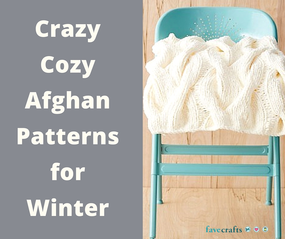 Crazy Cozy Afghan Patterns for Winter