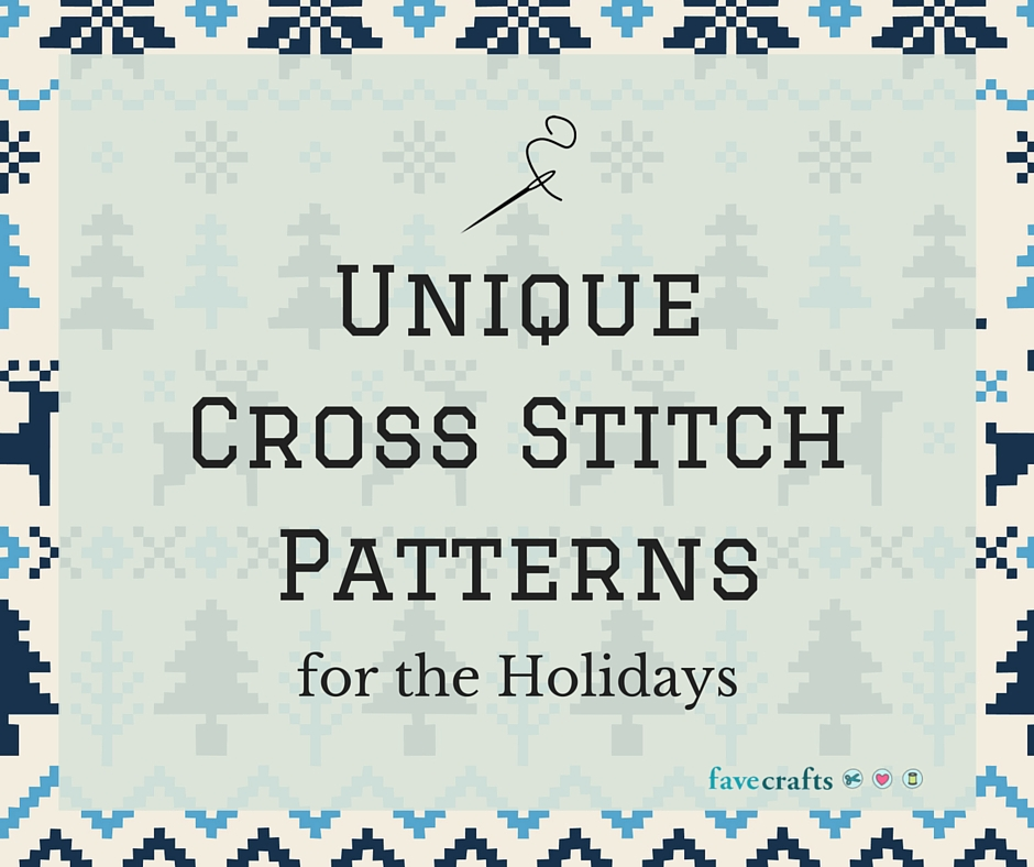 Unique Cross Stitch Patterns for the Holidays