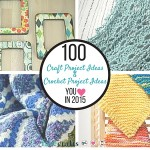 The Best of 2015: Top Craft Projects and Crochet Projects of the Year