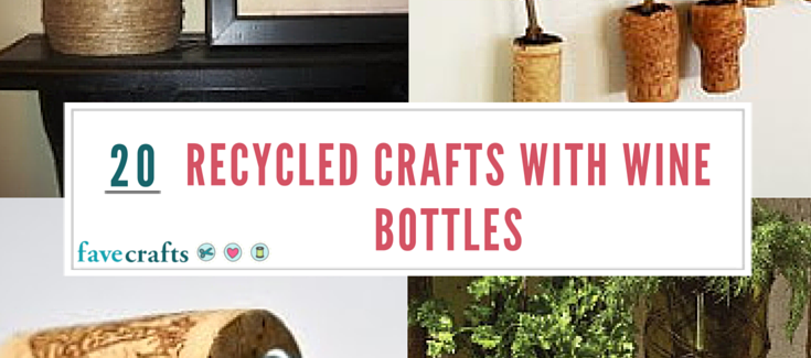 20 Recycled Crafts with Wine Bottles