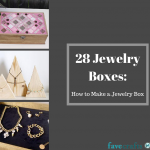 28 Jewelry Boxes: How to Make a Jewelry Box