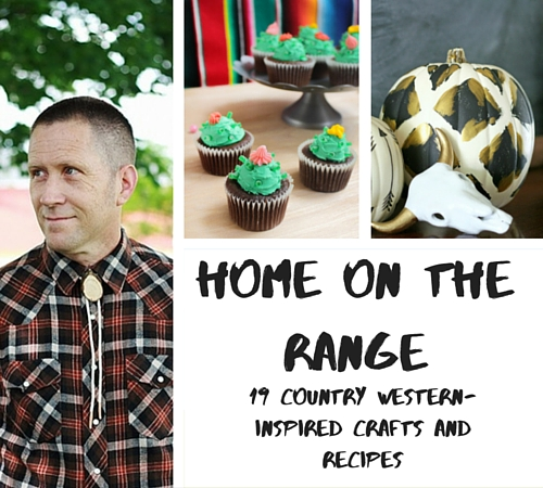 Home on the Range - 19 Country Western-Inspired Crafts and Recipes
