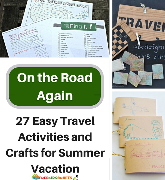 On the Road Again - 27 Easy Travel Activities and Crafts for Summer Vacation