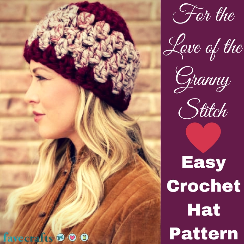 For the Love of the Granny Stitch Easy Crochet Hat Pattern