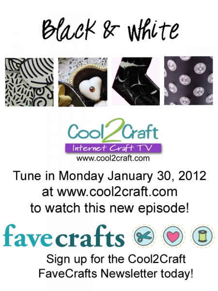 1-30-12 Cool2Craft FaveCrafts Black and White 4 up