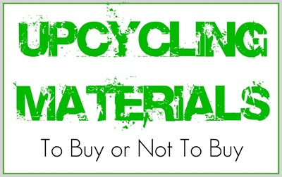 Upcycling 1 Tips for Buying Materials to Upcycle