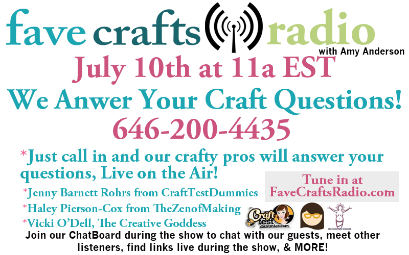 FaveCrafts Radio July Flyer June FaveCrafts Radio: We Answer Your Questions!