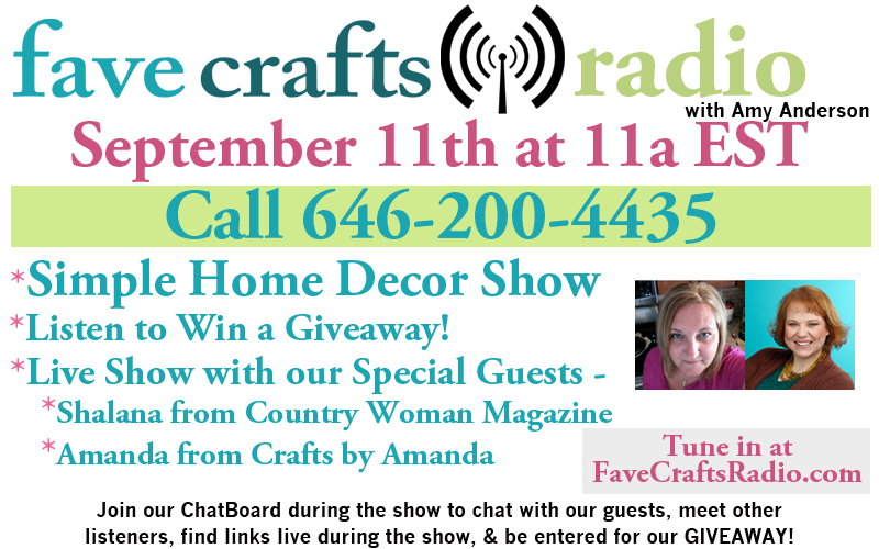FaveCrafts Radio September Flyer with Bios 400px September FaveCrafts Radio Show: Simple Home Decor