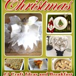 A Very Homemade Christmas: 13 Craft Ideas and Breakfast Casserole Recipes for the Family