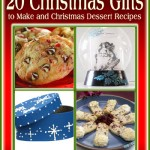How To: 20 Christmas Gifts to Make and Christmas Dessert Recipes