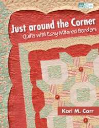 Just around the Corner: Quilts with Easy Mitered Borders Book Giveaway