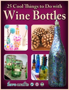 25 Cool Things to Do with Wine Bottles ebook