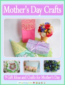Mother's Day Crafts 9 Gift Ideas and Crafts for Mother's Day.300