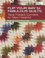 Flip Your Way to Fabulous Quilts