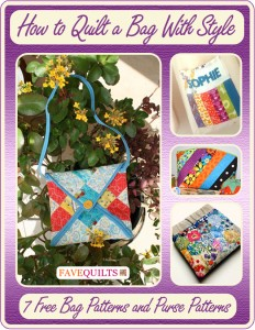 How to Quilt a Bag With Style: 7 Free Bag Patterns and Purse Patterns eBook