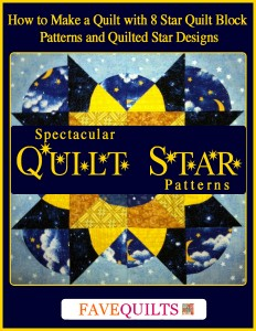 Spectacular Quilt Star Patterns: How to Make a Quilt with 8 Star Quilt Block Patterns and Quilted Star Designs