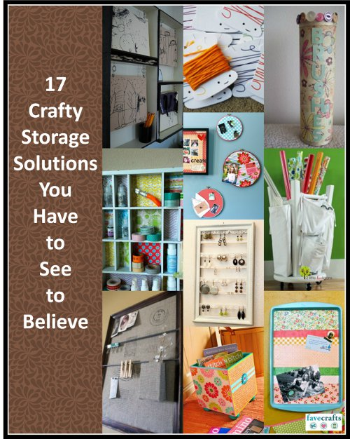 Crafty Storage Solutions 17 Crafty Storage Solutions You Have to See to Believe