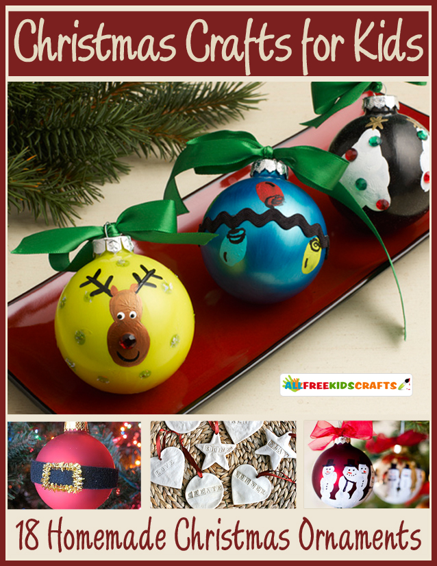 Christmas Crafts for Kids: 18 Homemade Christmas Ornaments free eBook