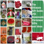 The Ultimate Gift Guide: 255 Homemade Christmas Gifts and Ideas