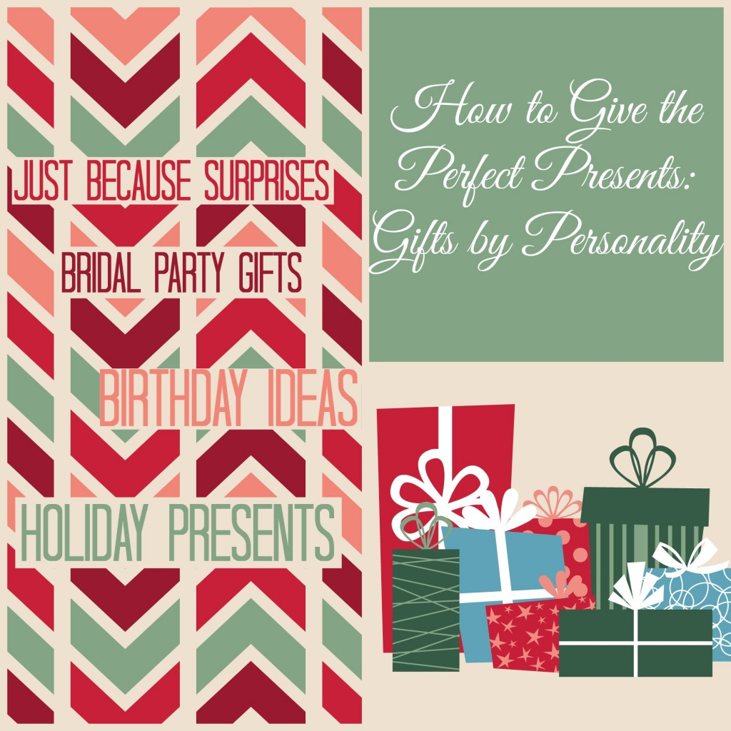 gifts by personality 1024x1024 How to Give the Perfect Present: Gifts by Personality