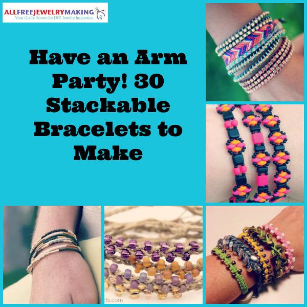 Go Blended Bracelet Crazy! 30 Stackable Bracelets to Make