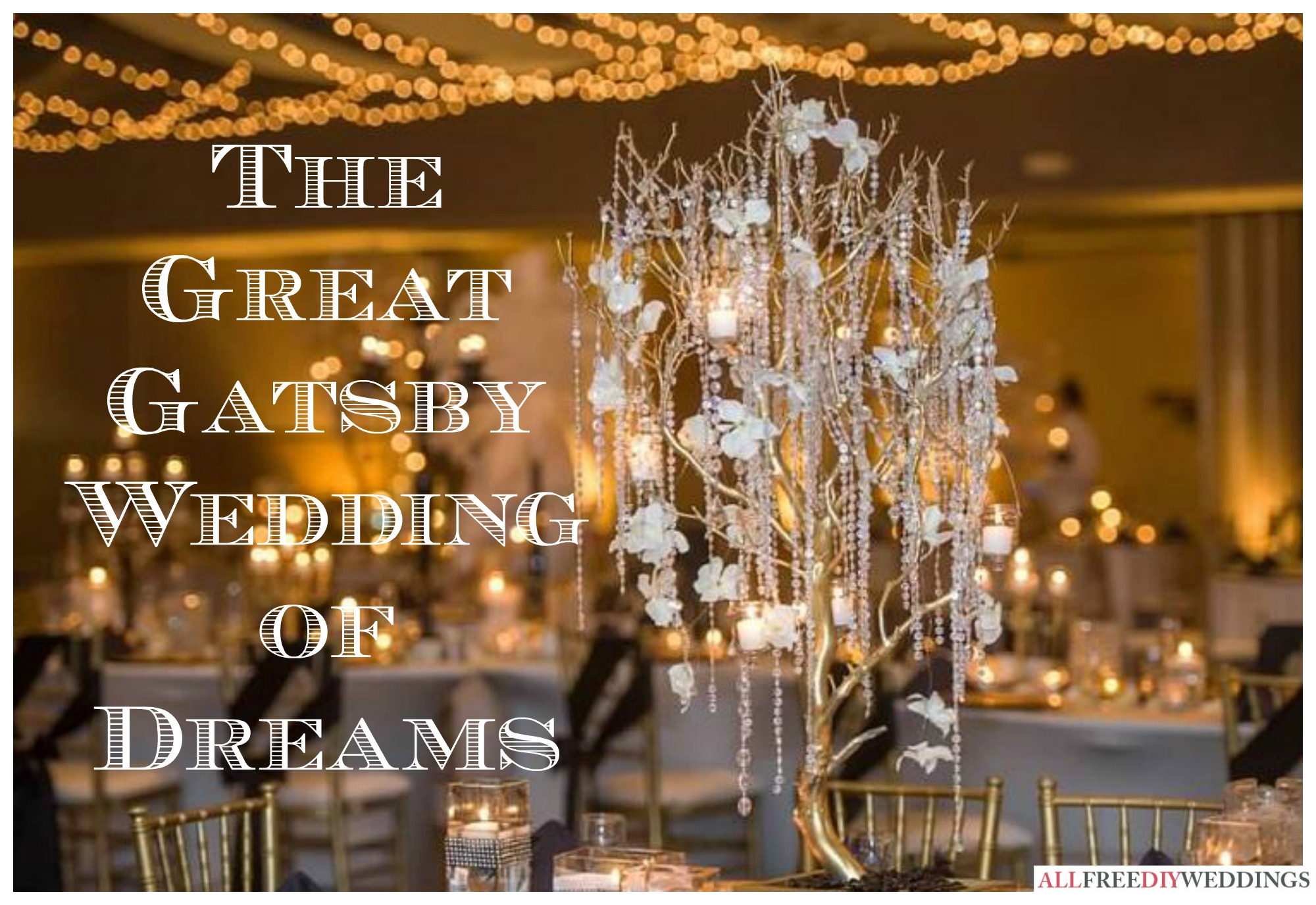 The great gatsby wedding of dreams favecrafts for Great decor