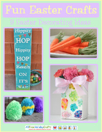 Fun Easter Crafts: 9 Easter Decorating Ideas Free eBook