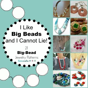 big bead jewelry patterns 300x300 I Like Big Beads and I Cannot Lie!:  21 Big Bead Jewelry Patterns