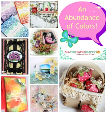 An Abundance of Colors 350 An Abundance of Colors! Make Beautiful Paper Crafts