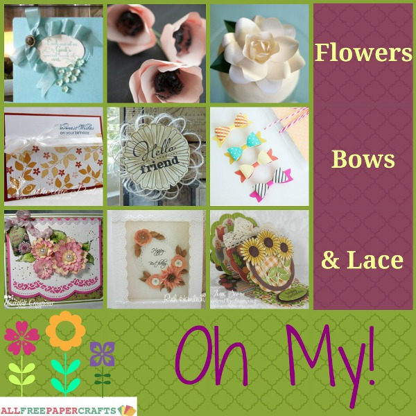 Flowers Bows Lace Flowers, Bows, and Lace: Pretty Paper Craft Ideas