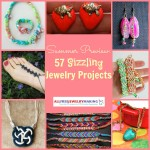 Summer Preview: 57 Sizzling Summer Jewelry Projects