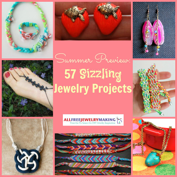 Summer Preview 600 Summer Preview: 57 Sizzling Summer Jewelry Projects