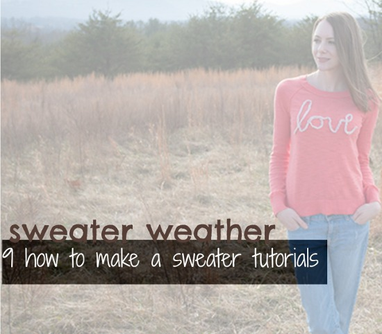 How to Make a Sweater Tutorials