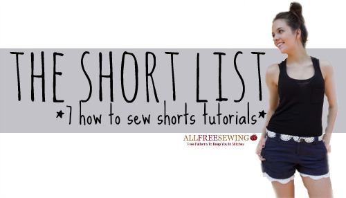 the short list The Short List: 7 How to Sew Shorts Youll Love