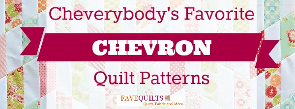 Cheverybody's Favorite Chevron Quilt Patterns