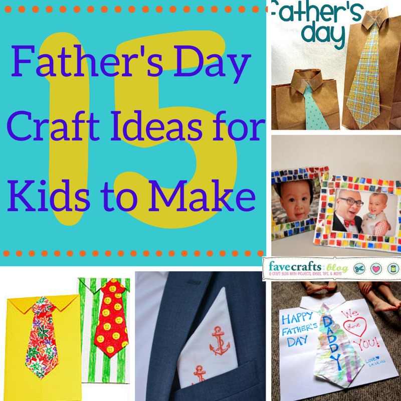 15 fathers day 15 Fathers Day Crafts for Kids to Make for Their #1 Man