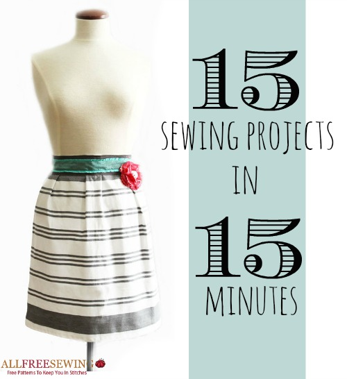 15 minute projects 15 Quick Sewing Projects Under 15 Minutes